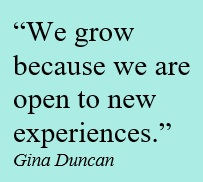 We grow because we are open to new experiences.